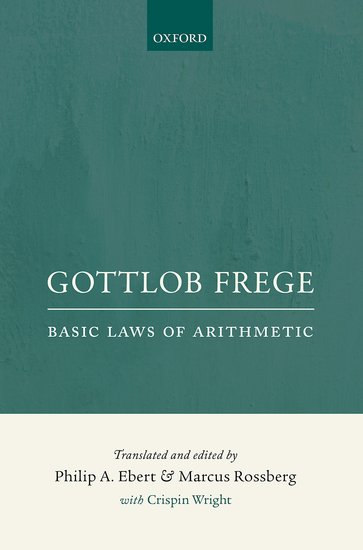 Frege: Basic Laws of Arithmetic, ed. and trans. Philip A. Ebert and Marcus Rossberg