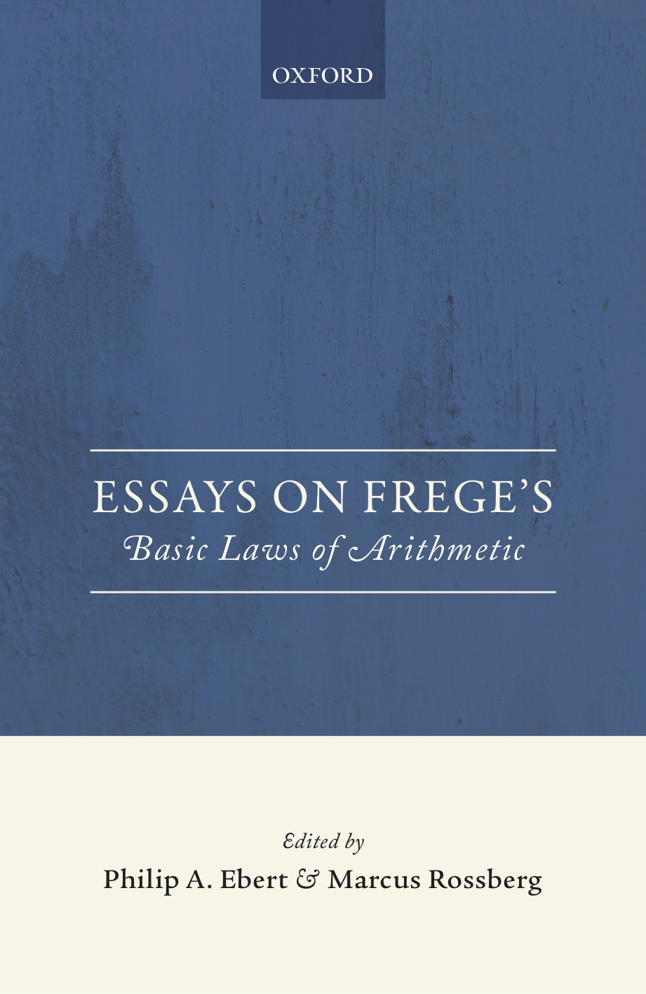 Essays on Frege's Basic Laws of Arithmetic, ed. Philip A. Ebert and Marcus Rossberg